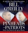 Pinheads and Patriots: Where You Stand in the Age of Obama (Audiocd) - Bill O'Reilly