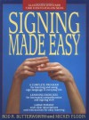 Signing Made Easy (A Complete Program for Learning Sign Language.  Includes Sentence Drills and Exercises for Increased Comprehension and Signing Skill) - Rod R. Butterworth, Mickey Flodin