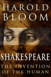 Shakespeare: The Invention of the Human - Harold Bloom
