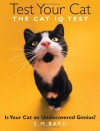 Test Your Cat: The Cat IQ Test - E.M. Bard