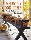 A Ghostly Good Time: The Family Halloween Handbook - Woman's Day Special Interest Publications, Woman's Day Special Interest Publications