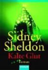 Kalte Glut. - Sidney Sheldon