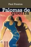 Palomas de guerra: cinco mujeres marcadas por el enfrentamiento bélico (ENSAYO-HISTORIA) - Paul Preston