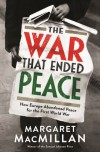 The War that Ended Peace: How Europe abandoned peace for the First World War - Professor Margaret MacMillan