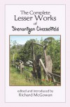The Complete Lesser Works of Shenanigan Cheesefield - Shenanigan Cheesefield, Richard  McGowan, Jennifer Garst