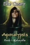 Apocalypsis: Book 1: Kahayatle (Volume 1) - Elle Casey