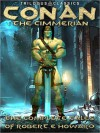 Conan the Cimmerian: The Complete Tales (Trilogus Classics) - Robert E. Howard