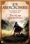 De val van een koning  - Joe Abercrombie