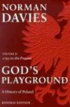 God's Playground: A History of Poland, Vol. 2: 1795 to the Present - Norman Davies