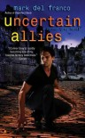 Uncertain Allies - Mark Del Franco