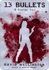 13 Bullets (Vampires, #1) - David Wellington