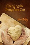 Changing the Things You Can - Ari McKay