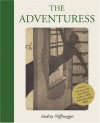 The Adventuress - Audrey Niffenegger