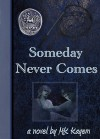 Someday Never Comes - M.K. Kayem