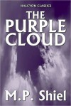 The Purple Cloud - M.P. Shiel