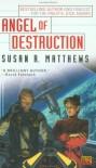 Angel of Destruction - Susan R. Matthews