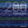 200 Ripple Stitch Patterns: Exciting patterns to Knit and Crochet for Afghans, Blankets and Throws: Textured Blocks to Knit and Crochet for Afghans, Blankets and Throws - Jan Eaton