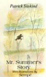 Mr. Summer's Story - Patrick Süskind, Jean-Jacques Sempé, John E. Woods