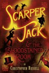 Scarper Jack & the Bloodstained Room (New Windmills) - Christopher Russell