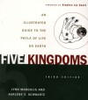 Five Kingdoms: An Illustrated Guide to the Phyla of Life on Earth - Lynn Margulis, Karlene V. Schwartz