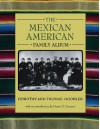 The Mexican American Family Album - Dorothy Hoobler, Thomas Hoobler