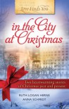 Love Finds You in the City at Christmas - Ruth Logan Herne, Anna Schmidt