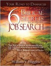 Your Road to Damascus: 6 Biblical Secrets for an Effective Job Search - William Y. Higgins