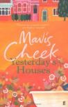 Yesterday's Houses - MAVIS CHEEK