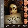 New Jerusalem (Dramatized): The Interrogation of Baruch de Spinoza at Talmud Torah Congregation: Amsterdam, July 27, 1656 - David Ives