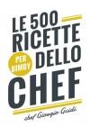 Le 500 ricette dello chef (per Bimby) - Giorgio Guidi