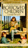 Borrowed Children - George Ella Lyon