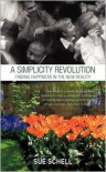 A Simplicity Revolution: Finding Happiness in the New Reality - Sue Schell