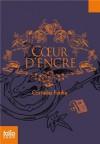 Coeur d'encre - Marie-Claude Auger, Cornelia Funke