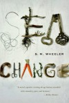 Sea Change - S.M. Wheeler
