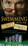 Swimming With The Devilfish - Des Wilson