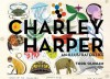 Charley Harper: An Illustrated Life - Todd Oldham, Charley Harper