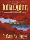 To Catch an Heiress (Ex-spies, #1) - Julia Quinn