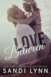 Love In Between  (Love Series) - Sandi Lynn