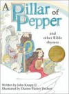 A Pillar of Pepper and other Bible Rhymes - II John Knapp,  Dianne Turner-Deckert (Illustrator)