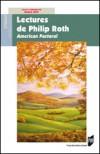 Lectures de Philip Roth: American Pastoral - Paule Lévy