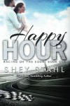 Happy Hour: Racing on the Edge (Volume 1) - Shey Stahl