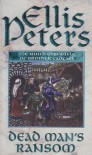 Dead Man's Ransom: The Ninth Chronicle of Brother Cadfael - Ellis Peters