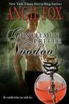 Gentlemen Prefer Voodoo (Urban Fantasy Romance) - Angie Fox