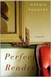 Perfect Reader: A Novel - Maggie Pouncey