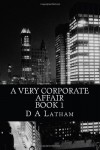 A Very Corporate Affair Book 1 - D.A. Latham