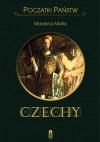 Czechy. Początki państw - Marzena Matla-Kozłowska