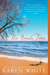 The Beach Trees - Karen White