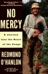 No Mercy: A Journey Into the Heart of the Congo - Redmond O'Hanlon