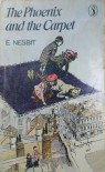 The Phoenix and the Carpet - E. Nesbit