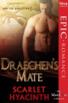 Draechen's Mate [Chronicles of the Shifter Directive 2] (Siren Publishing Epic, ManLove) - Scarlet Hyacinth